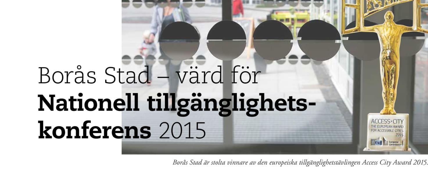 Bild föreställande en entré i bakgrunden och med prisstatyetten för ACCESS-CITY som Borås stad vann 2015. Text: Borås Stad - värd för Nationell tillgänglighetskonferens 2015